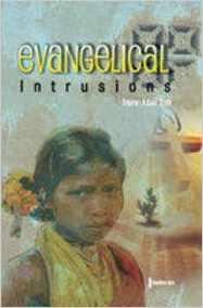 Evangelical Intrusions by Sandhya Jain
