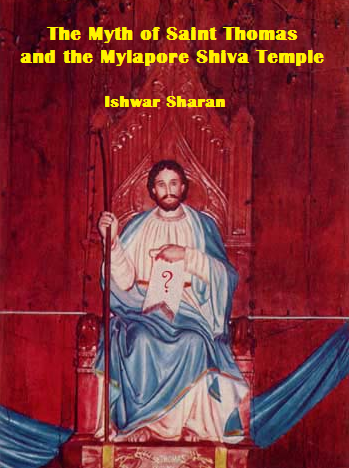 Cover of the 3rd revised edition of The Myth of Saint Thomas and the Mylapore Shiva Temple by Ishwar Sharan, published by Voice of India, New Delhi.