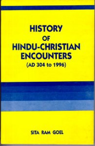 History of Hindu-Christian Encounters: AD 304 to 1996 by Sita Ram Goel