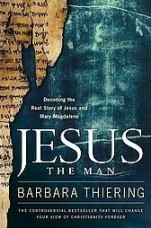 Jesus the Man by Barbara Thiering