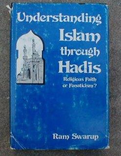 Understanding Islam through Hadis - Ram Swarup