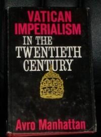 Vatican Imperialism by Avro Manhattan