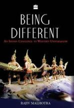 Being Different: An Indian Challenge to Western Universalism by Rajiv Malhotra
