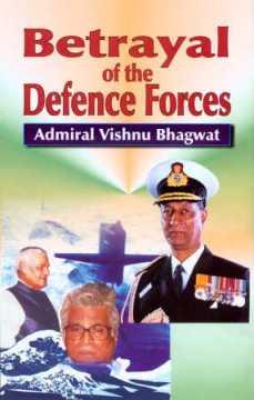 Betrayal of the Armed Forces: The Inside Truth - Vishnu Bhagwat