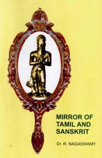 Mirror of Tamil and Sanskrit - R. Nagaswamy