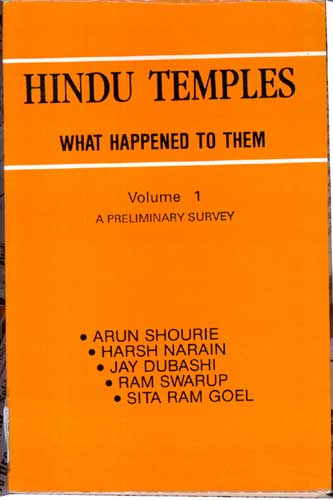 Hindu Temples: What Happened To Them, Vol 1