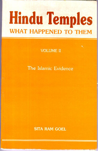 Hindu Temples: What Happened To Them: The Islamic Evidence