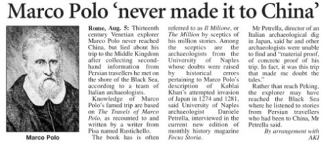 Marco Polo may never have left Constantinople where he collected his stories from Muslim and Syrian Christian traders. (Deccan Chronicle 5 Aug 2011)