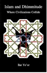Islam and Dhimmitude: Where civilizations collide -  Bat Ye-Or