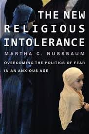 The New Religious Intolerance: Overcoming the Politics of Fear in an Anxious Age by Martha Nussbaum
