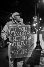 If you stand for nothing, you'll fall for anything!