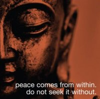 Lord Buddha: Peace comes from within, don't seek it without!