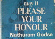 May It Please Your Honour by Nathuram Godse