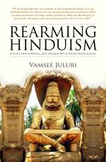 Rearming Hinduism: Nature, Hinduphobia and the Return of Indian Intelligence