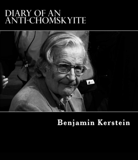 Diary of an Anti-Chomskyite by Benjamin Kerstein