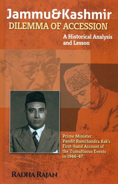 Jammu and Kashmir Dilemma of Accession: A historical analysis and lesson by Radha Rajan