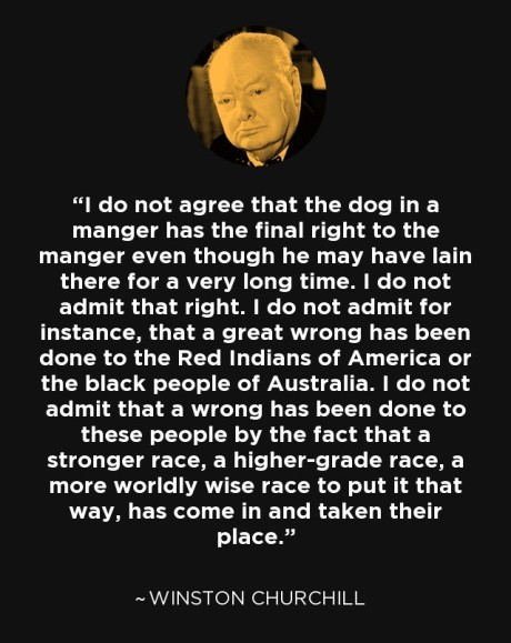 Winston Churchill the war hero and colonial racist. He has the blood of over three million Bengalis on his hands for the 1943 famine he created and maintained even against the advice of his advisors.