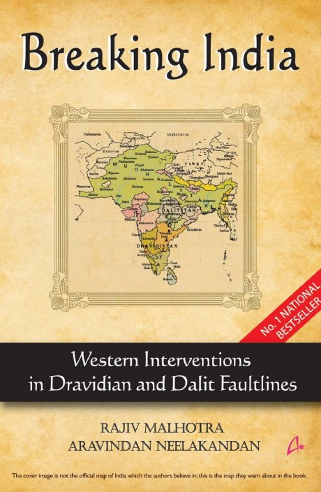 Breaking India: Western Interventions in Dravidian and Dalit Faultlines by Rajiv Malhotra & Aravindan Neelakandan