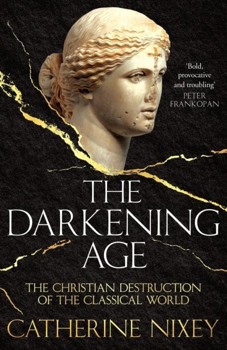 The Darkening Age by Catherine Nixey